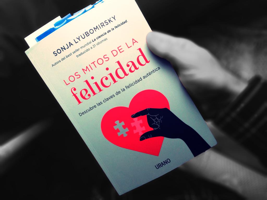 Los Mitos De La Felicidad Por Sonja Lyubomirsky